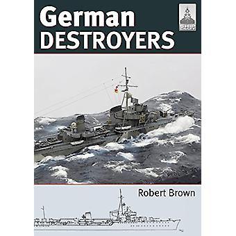Shipcraft 25 - German Destroyers by Robert Brown - 9781526724922 Book