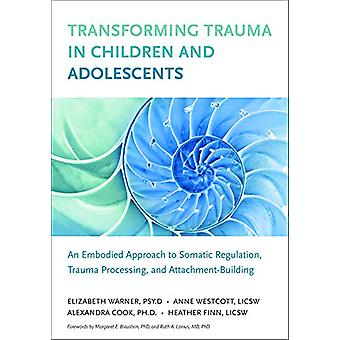 Transforming Trauma in Children and Adolescents - An Embodied Approach