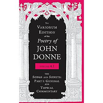 The Variorum Edition of the Poetry of John Donne - Volume 4.1 - The So