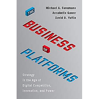 The Business of Platforms - Strategy in the Age of Digital Competition