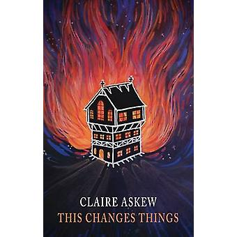 This changes things by Askew & Claire
