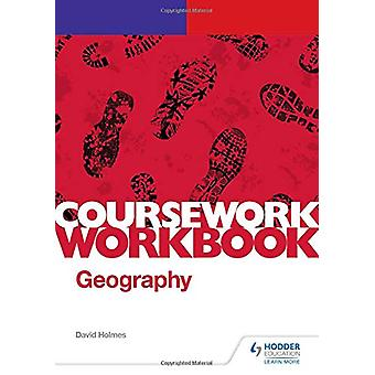 AQA A-level Geography Coursework Workbook - Component 3 - Geography fie
