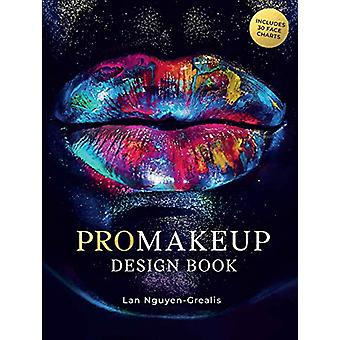 ProMakeup Design Book - Includes 30 Face Charts by Lan Nguyen-Grealis