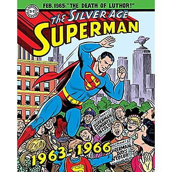 Superman The Silver Age Sundays - Vol. 2 1963-1966 by Jerry Siegel -