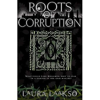 Roots of Corruption by Laura Laakso - 9781999630515 Book