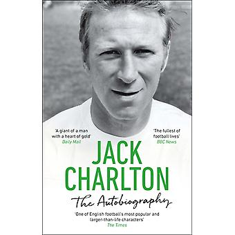 Jack Charlton The Autobiography by Jack Charlton