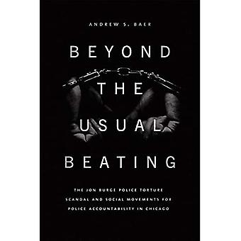 Beyond the Usual Beating: The Jon Burge Police Torture Scandal and Social Movements for Police Accountability in Chicago (Historical Studies of Urban America)