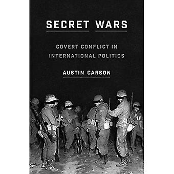 Secret Wars: Geheime Conflict in de internationale politiek (Princeton Studies in internationale geschiedenis en politiek)