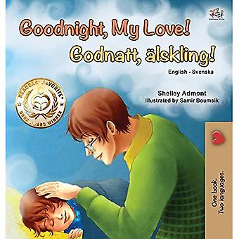 Goodnight, My Love! (English Swedish Bilingual Children's Book) (English Swedish Bilingual Collection)