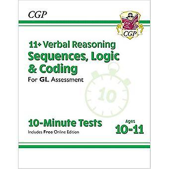 Nye 11+ GL 10-minutters test: Verbal ræsonnement sekvenser, logik og kodning - Alder 10-11 (+ Online Ed)