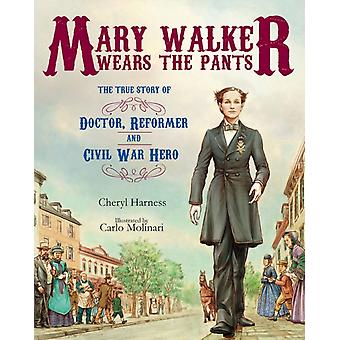 Mary Walker Wears the Pants by Harness & Cheryl
