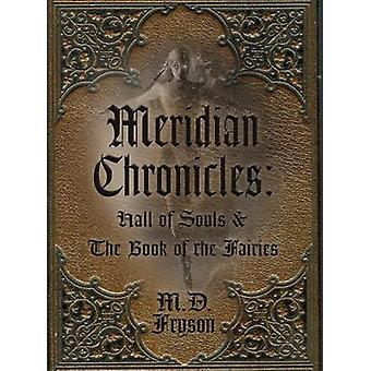 Meridian Chronicles - Hall of Souls and The Book of the Fairies by MD