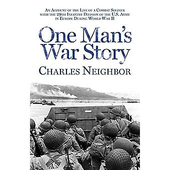 One Man's War Story by Charles Neighbor - 9780988935174 Book
