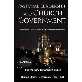 Pastoral Leadership and Church Government - Study Guide for Pastors -