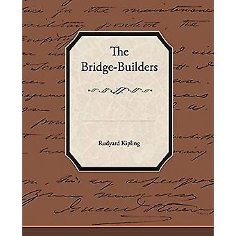 The Bridge-Builders by Rudyard Kipling - 9781438523736 Book