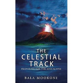 The Celestial Track - Preparing for the Apocalypse by Bala Mookoni - 9