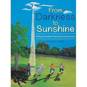 From Darkness to Sunshine - Making Unlimited Friends and Connections b