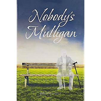 Nobody's Mulligan by Brian Holt - 9781645595069 Book