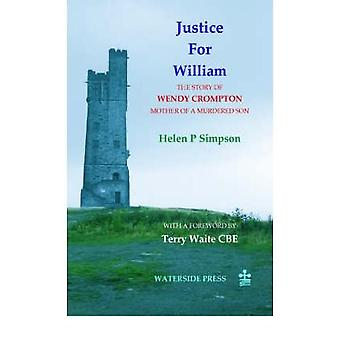 Justice for William - The Story of Wendy Crompton-mother of a Murdered