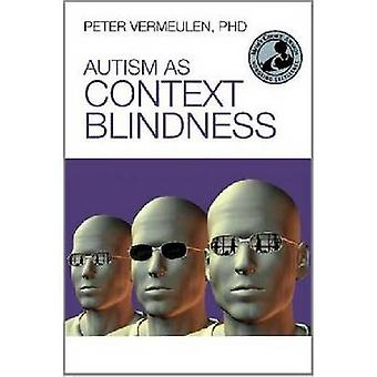 Autism as Context Blindness by Peter Vermeulen - 9781937473006 Book