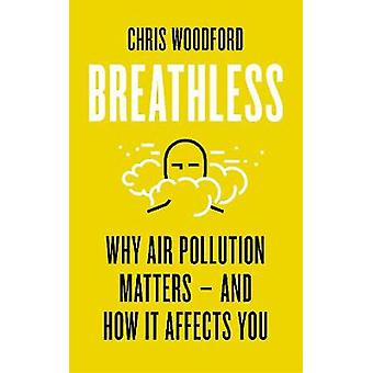 Breathless Why Air Pollution Matters  and How it Affects You