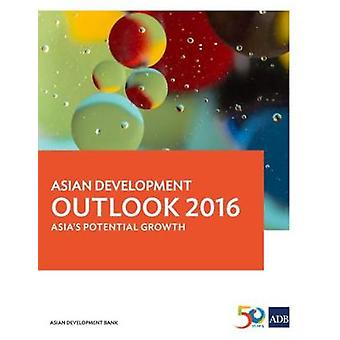 Asian Development Outlook 2016 - Asia's Potential Growth by Asian Deve