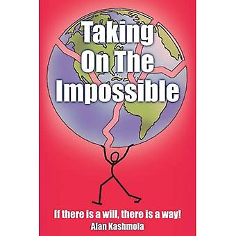 Taking on the Impossible: If there Is a will there Is a Way!