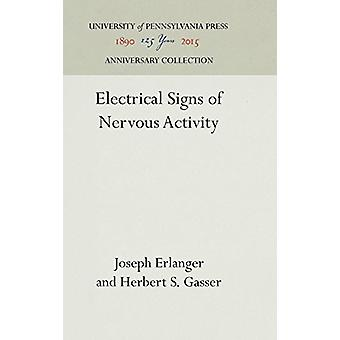 Electrical Signs of Nervous Activity by Joseph Erlanger - 97815128114