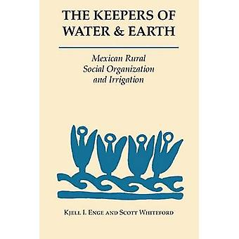 The Keepers of Water and Earth by Kjell I. EngeScott Whiteford