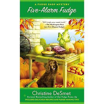 FiveAlarm Fudge by Christine Desmet