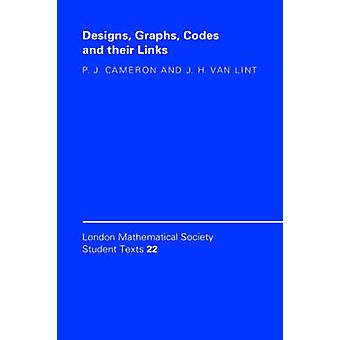 Designs Graphs Codes and their Links by P J Cameron & J H Van Lint & Series edited by J Bruce