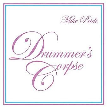Mike Pride - Drummer's Corpse [CD] USA import