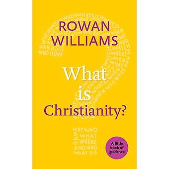 What is Christianity? by Rowan Williams - 9780281074396 Book
