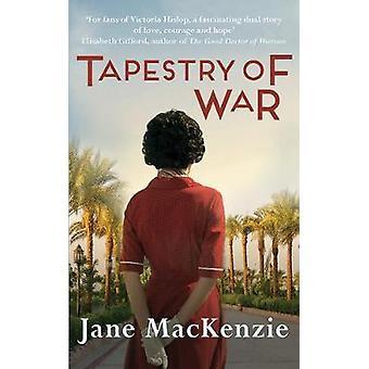 Tapestry of War by Jane MacKenzie - 9780749023058 Book