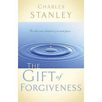 The Gift of Forgiveness by Charles F. Stanley - 9780785264156 Book