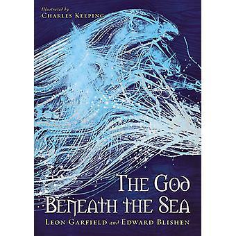 Jumalansa alla meren Leon Garfield - Edward Blishen - Charles Keepi