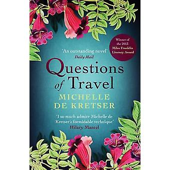 Questions of Travel (Main) by Michelle de Kretser - 9781743316641 Book