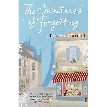 The Sweetness of Forgetting by Kristin Harmel - 9781780878416 Book