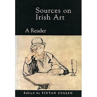 Bronnen in de Ierse kunst - A Reader (nieuwe editie) door Fintan Cullen - 97818