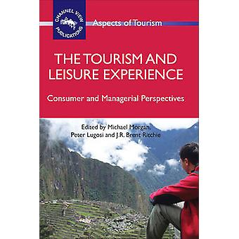 The Tourism and Leisure Experience - Consumer and Managerial Perspecti