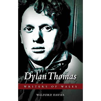 Dylan Thomas by Walford Davies - 9781783160587 Book