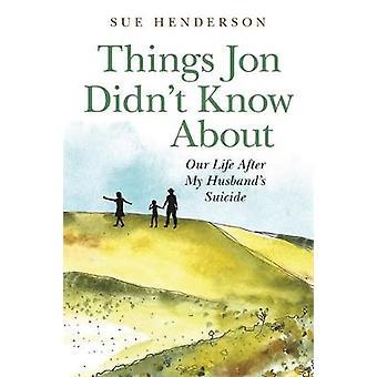 Ting Jon vidste ikke om - vores liv efter min mands selvmord ved