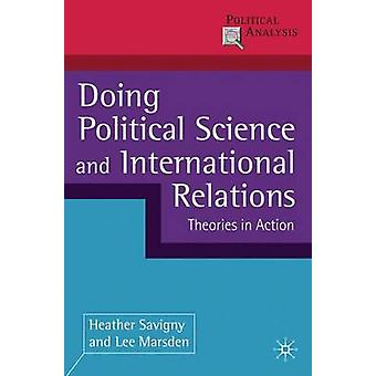 Doing Political Science and International Relations - Theories in Acti