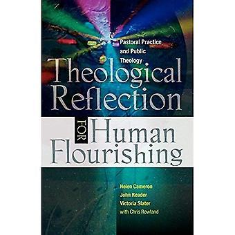 Teologisk reflektion för mänsklig blomstrande: Pastoral praxis och allmän teologi