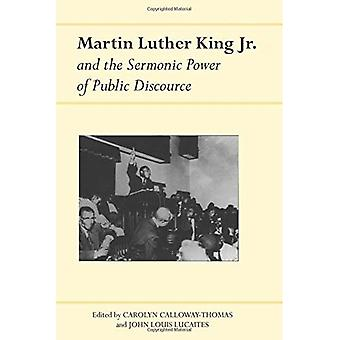 Marting Luther King Jr. and the Sermonic Power of Public Discourse