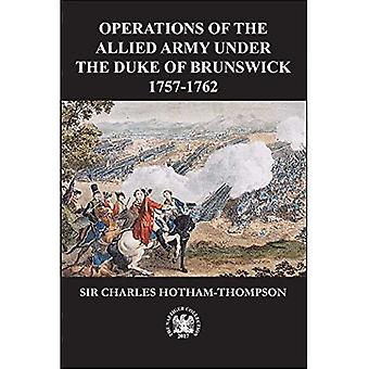Operations of the Allied Army Under the Duke of Brunswick: 1757-1766