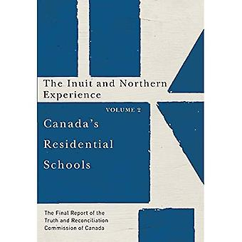 Kanadan asuntojen kouluissa: inuiittien ja pohjoisen kokemus: Volume 2: totuus- ja sovintokomission loppuraportti...