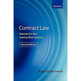 Contract Law Themes for the TwentyFirst Century by Brownsword & Roger Barrister & Professor of Law & Kings College London Honorary Professor in Law & University of Sheffield