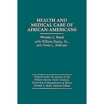 Sundhed og medicinsk pleje af AfricanAmericans af Reed & Wornie L.