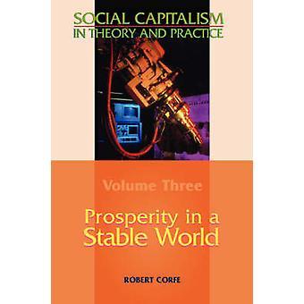 الازدهار في وورلدفولومي مستقرة 3 الرأسمالية الاجتماعية في النظرية والممارسة بروبرت كورف &